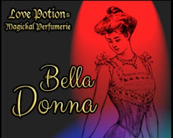 Bella Donna - Concentrated Perfume Oil - Love Potion Magickal Perfumerie - Private Edition