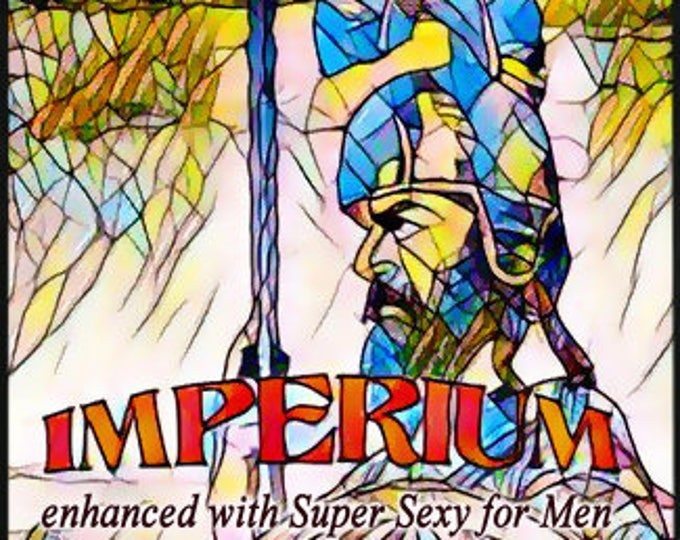 Imperium w/ Super Sexy - For Men - Pheromone Enhanced Fragrance - Love Potion Magickal Perfumerie - Pherotine 2017
