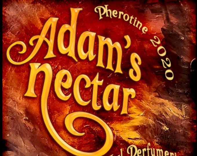 Adam's Nectar 2020 w/ Love God - Pherotine 2020 ~ Phero Enhanced Fragrance for Men - Love Potion Magickal Perfumerie