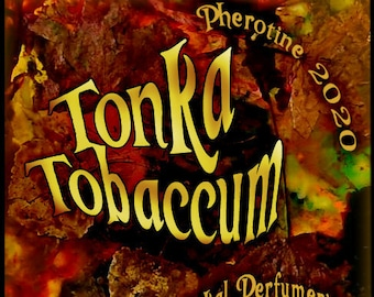 Tonka Tobaccum w/ Charisma for Men ~ Pherotine 2020 ~ Phero Enhanced Fragrance for Men - Love Potion Magickal Perfumerie - Pherotine 2019