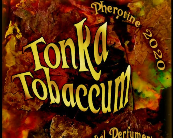 Tonka Tobaccum w/ Charisma for Men ~ Pherotine 2020 ~ Phero Enhanced Fragrance for Men - Love Potion Magickal Perfumerie - Pherotine 2019