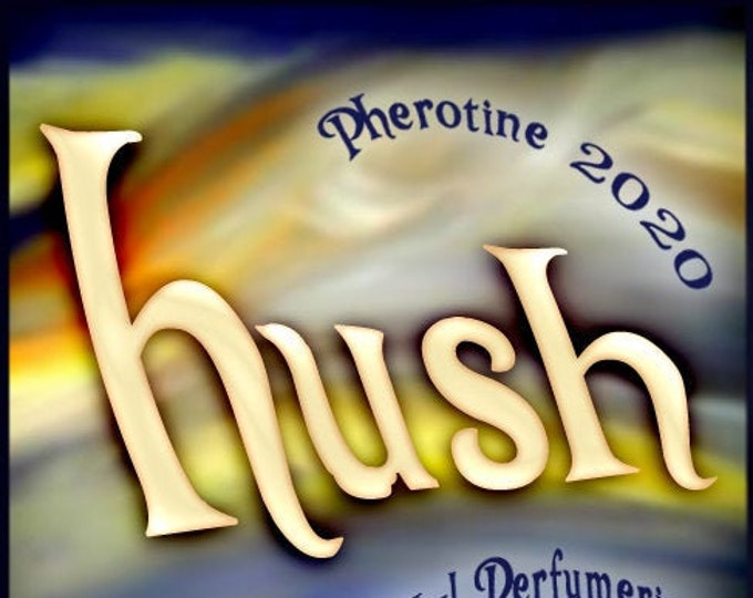Hush w/ Balm Bomb ~ Pherotine 2020 ~ Phero Enhanced Fragrance for Everyone - Love Potion Magickal Perfumerie