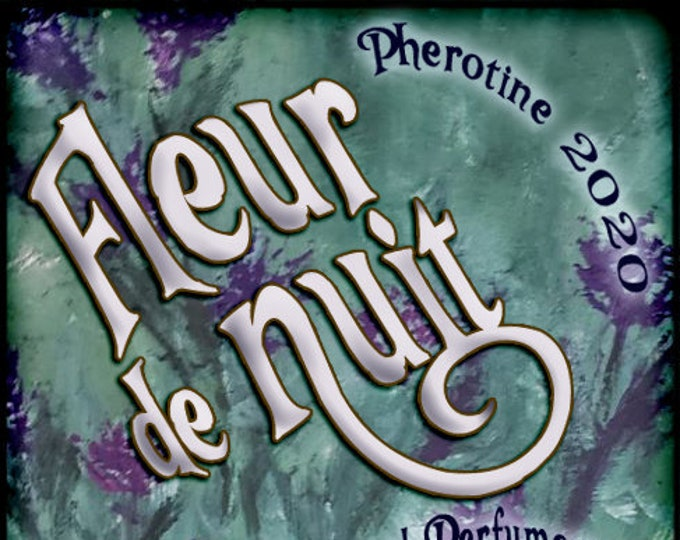 Fleur de Nuit w/ Leather ~ Pherotine 2020 ~ Phero Enhanced Fragrance for Women - Love Potion Magickal Perfumerie