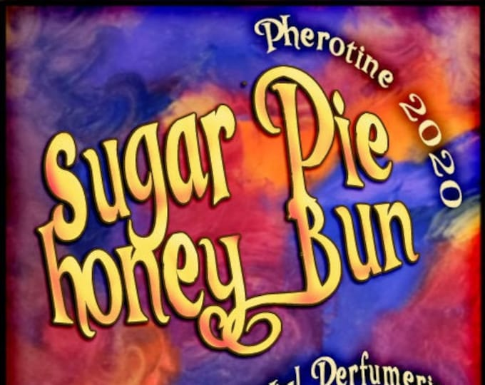 Sugar Pie Honey Bun w/ Levitation ~ Pherotine 2020 ~ Phero Enhanced Fragrance for Women - Love Potion Magickal Perfumerie - Pherotine 2019