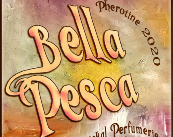 Bella Pesca w/ Gotcha! 2.0 ~ Pherotine 2020 ~ Phero Enhanced Fragrance for Women - Love Potion Magickal Perfumerie - Pherotine 2019