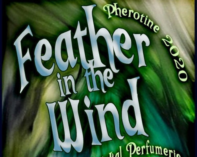 Feather in the Wind w/ Phero B2.2 ~ Pherotine 2020 ~ Phero Enhanced Fragrance for Everyone - Love Potion Magickal Perfumerie