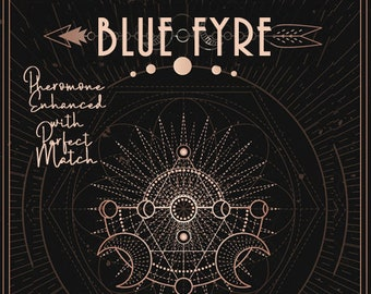 Blue Fyre w/ Perfect Match - Unisex Phero Enhanced Fragrance - Autumn 2020 - Love Potion Magickal Perfumerie