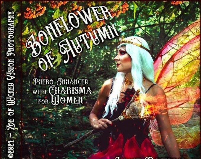 Bonflower of Autumn w/ Charisma for Women ~ Phero Enhanced Fragrance - Autumn 2021 - Love Potion Magickal Perfumerie