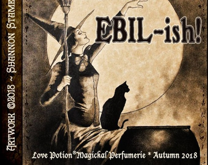 Ebil-ish! - Autumn 2018 - Handcrafted Perfume for Women - Love Potion Magickal Perfumerie
