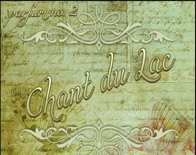 Chant du Lac - Summer 2019: The French Collection - Ltd Ed Fragrance - Love Potion Magickal Perfumerie