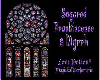 Sugared Frankincense and Myrrh - Layerable Perfume - Love Potion Magickal Perfumerie