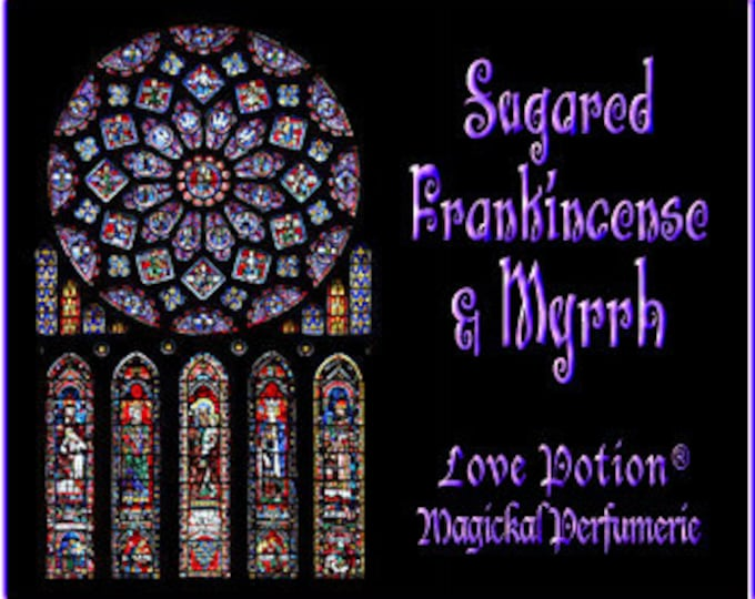 Sugared Frankincense and Myrrh - Layerable Perfume - Love Potion Magickal Perfumerie