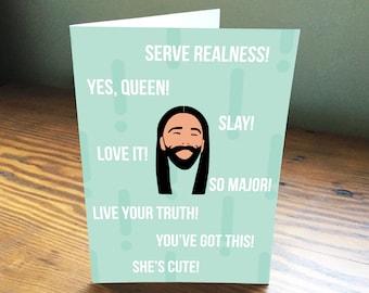 Jonathan Van Ness Queer Eye Green Yes Queen Slay Cute Love Truth Printable Card Digital Art 5 x 7