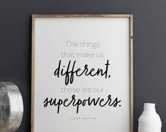 """Lena Waithe quote """"The things that make us different those are our superpowers"""" Printable Art 8.5 x 11"""