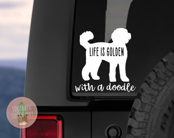 Life is Golden With a Doodle Decal - Labradoodle Decal - Golden Doodle Decal - Doodle Car Decal - Doodle Life - Doodle Sticker - Doodle Mom