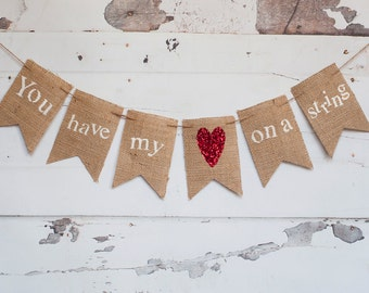 You Have My Heart On A String Banner, Valentines Banner, Valentine's Day Banner, Valentine Decor, Valentine Photo Prop B248