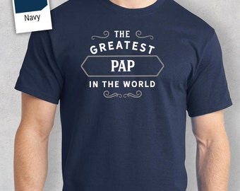 Greatest Pap in the World, Pap tee, Pap Gift, Pap Tshirt, Pap T shirt, Birthday Gift, Present, Fathers Day