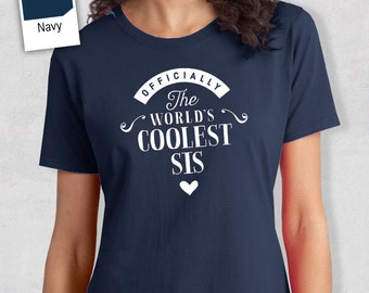 Cool Sis, Sis Gift, Sis T-shirt, World's Coolest Sis Shirt, Birthday Gift For Sis, Sis T-Shirt For An Awesome Sis!