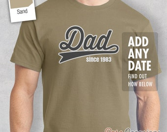 Dad Since, (ANY YEAR), New Dad Gift, Father's Day Gift, Gifts For Dad, Dad Shirt, Birthday Gift For Dad, Dad Gift, Dad T-Shirt, Dad Birthday