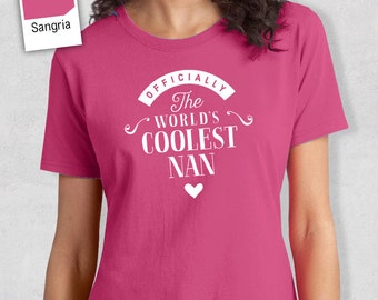 Cool Nan, Nan Gift, Nan T-shirt, World's Coolest Nan Shirt, Birthday Gift For Nan, Nan T-Shirt For An Awesome Nan!