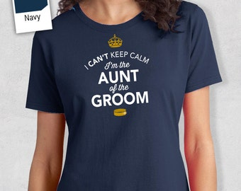 Aunt of The Groom, Personalized Grooms Aunt Shirt, Aunt of the Groom, Wedding Shirt or Grooms Aunt Gift, Engagement, Funny Wedding Shirt!