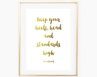 Gold Foil Print - Coco Chanel Quote Print - Keep Your Heels, Head And Standards High - Motivational Quote
