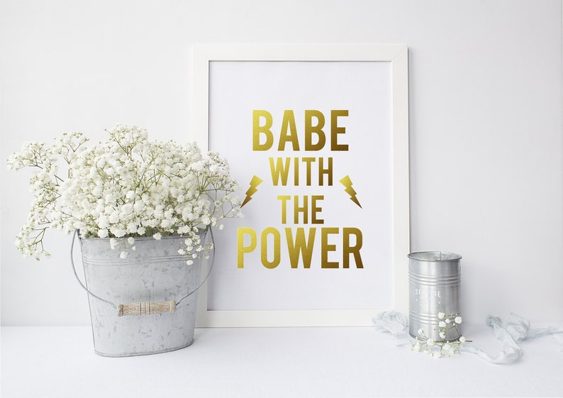 Gold Foil Art Print 'Babe With The Power' Quote image 0
