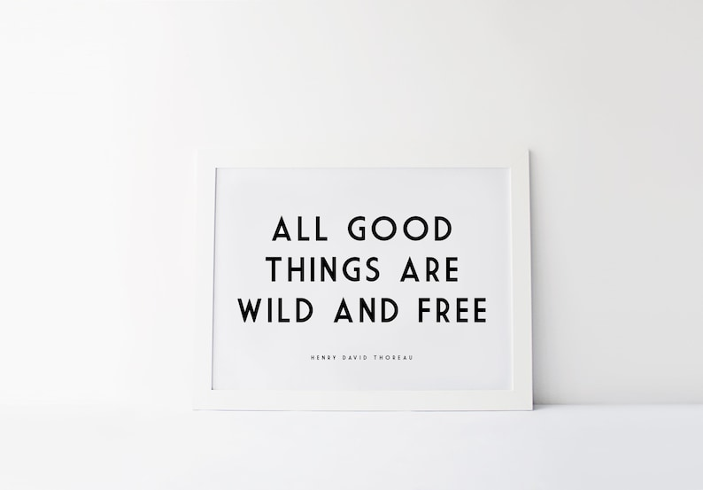 All Good Things Are Wild And Free   Henry David Thoreau Quote image 0