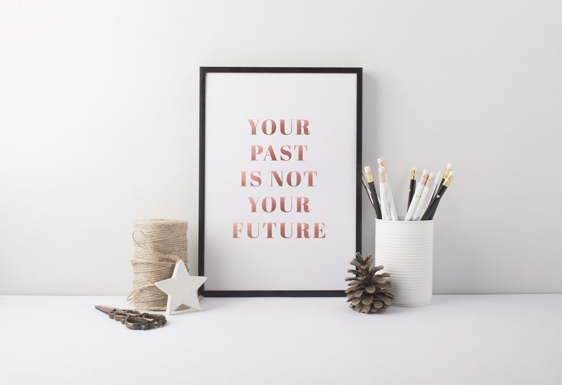 Gold Foil Art Print 'Your Past Is Not Your Future' image 0