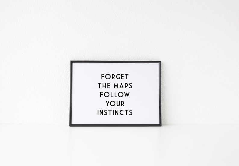 Travel Quote Print  Forget The Maps Follow Your Instincts  image 0