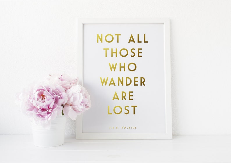 Gold Foil Print  J.R.R Tolkien Quote Print  Not All Those image 0