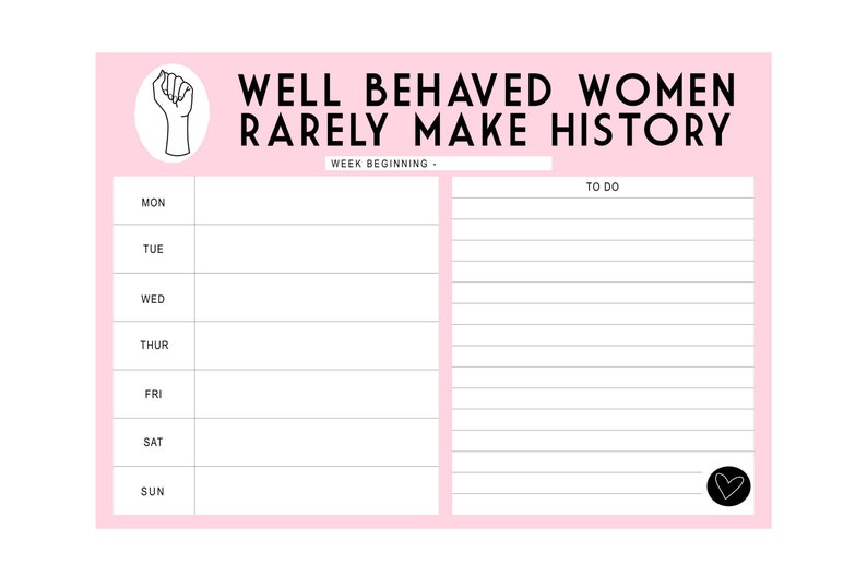 Weekly Planner Pad  Well Behaved Women Rarely Make History  image 0