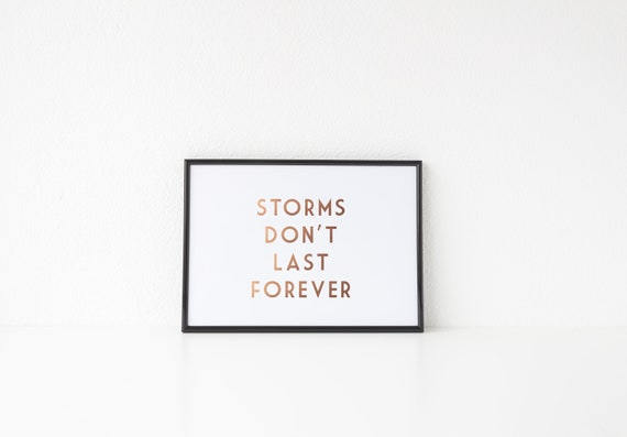 Storms don/'t last forever PRINT Positive quotes