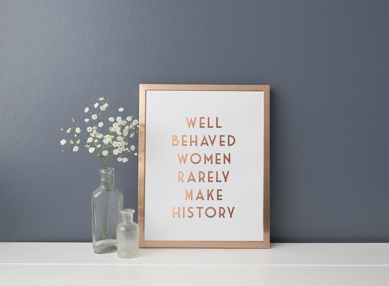 Gold Foil Print  Eleanor Roosevelt Quote Print  Well Behaved image 0