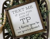 Text me if you run out of TP sign, Farmhouse style, kid or master bathroom, framed sign, fixer upper, hand painted, wash your hands,