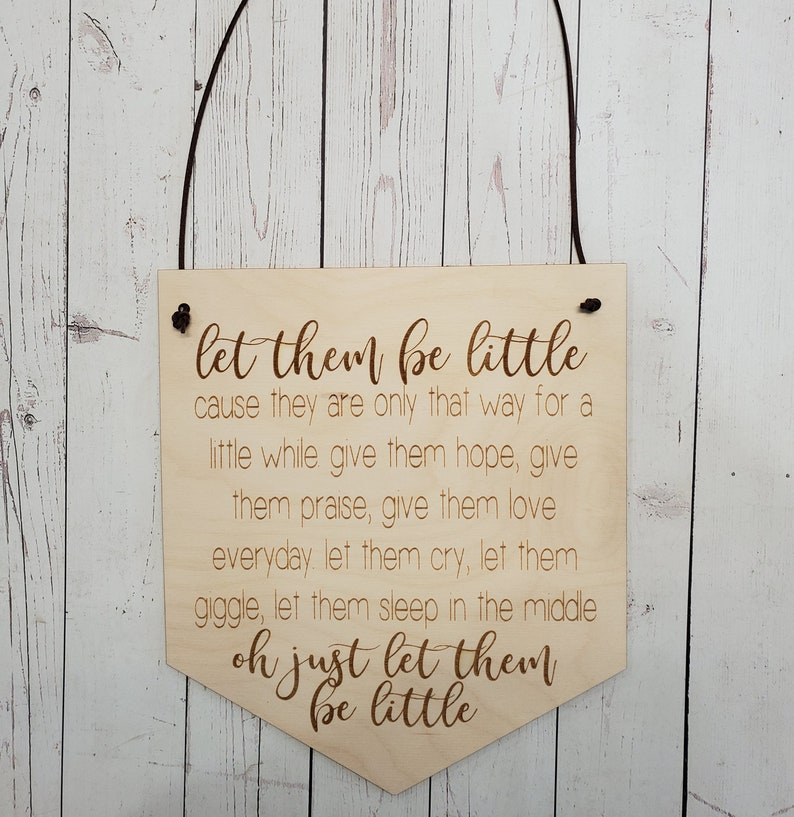 Let them be little Sign Modern Farmhouse style pennant sign image 0