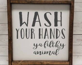 Wash your hands, ya filthy animal, Farmhouse style, kid or master bathroom, framed sign, fixer upper, handpainted, thankful home decor,