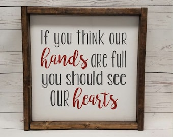 Hands are full, see our hearts sign, Farmhouse style, new parents, baby, framed sign, fixer upper style, hand painted, thankful home decor,