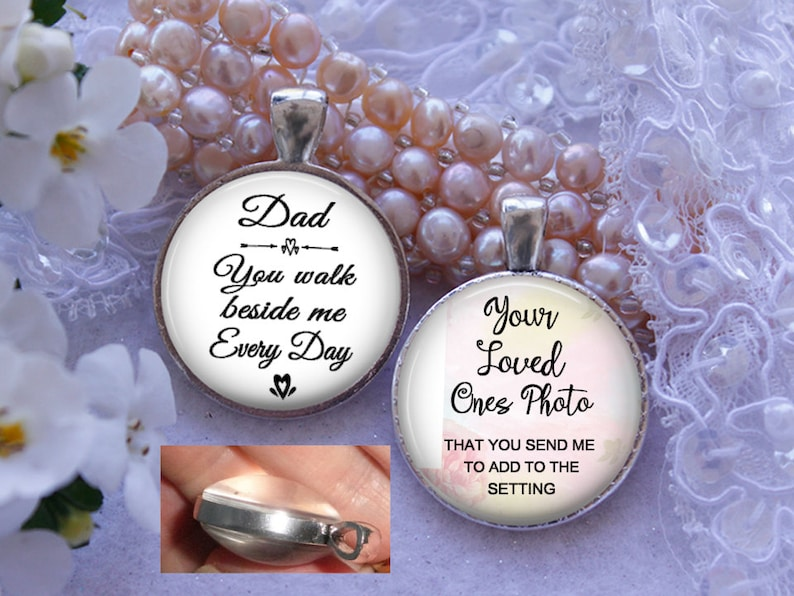 Dad You Walk Beside Me Every Day Wedding Bouquet Photo Charm Double Sided Reversible