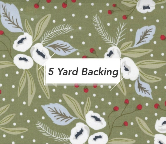 5 Yard Backing- Christmas Morning-(5140 15 Snow Blossoms -Pine) by Lella Boutique for Moda