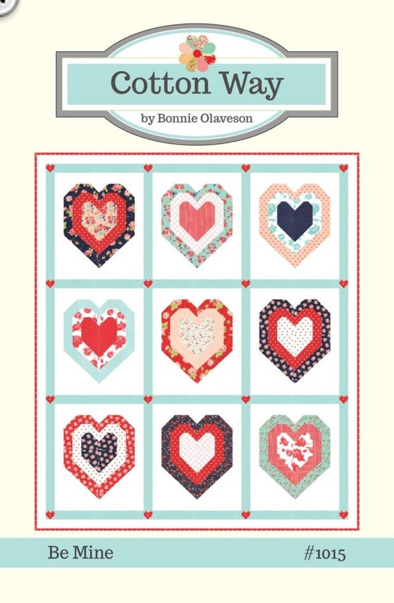 """Be Mine Quilt Pattern by Cotton Way for Moda- 73"""" x 85"""" Finished Quilt Size"""