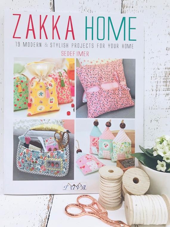 Zakka Home Sewing Book by Sedef Imer of Down Grapevine Lane- Publisher P130-Zakka