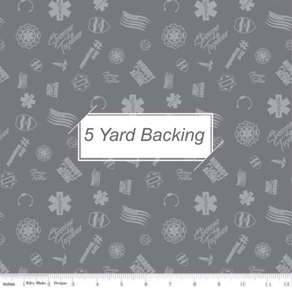 5 Yard Backing- Nobody Fights- C10421 Gray First Responder Tossed- Riley Blake Designs
