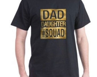 57093ed9f Dad daughter squad / dad son squad /daddy and me squad shirts /dad and  daughter/matching family tshirts