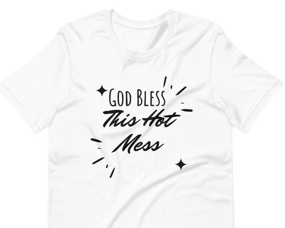 God Bless This Hot Mess Short-Sleeve T-Shirt  Hot Mess Tee Shirt  Christian Tee Shirt  Mom Shirt  Catholic Mom Shirt 