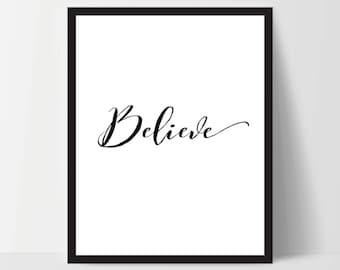 Instant Download, Believe, Art Print, Quote, Inspirational Print Decor, Digital Art Print, Office Print, 12x16, Black