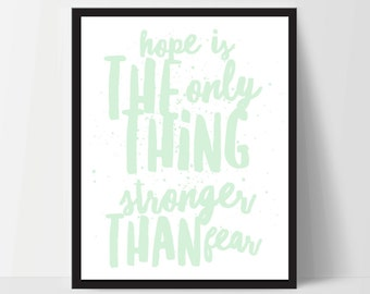 Hope is Stronger Than Fear, Art Print, Quote, Inspirational Print Decor, Digital Art Print, Office Print, 8x10, 12x16, Mint