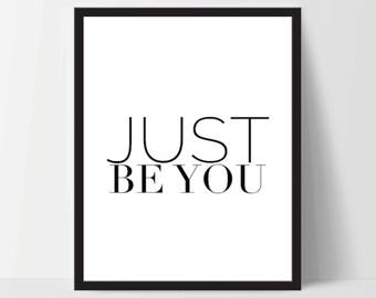 Instant Download, Just Be You, Art Print, Quote, Inspirational Print Decor, Digital Art Print, Office Print, 12x16, Black