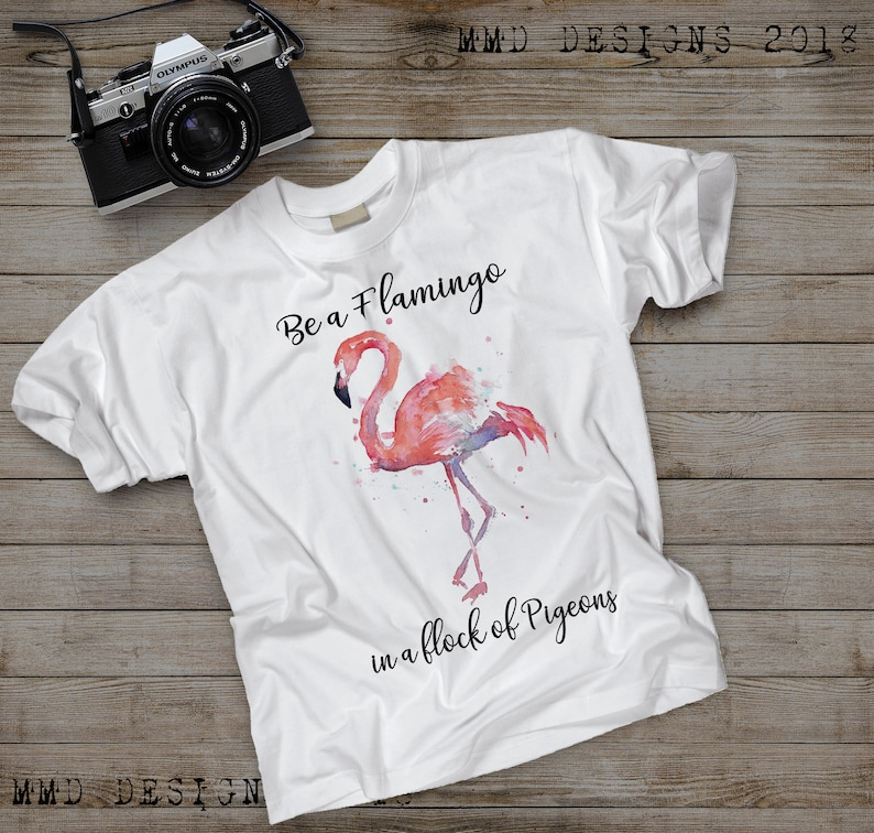 dd486ecb Be a Flamingo in a Flock of Pigeons ShirtFlamingo T | Etsy