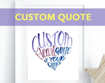 Custom heart shaped quote